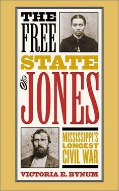 The Free State of Jones: Mississippi's Longest Civil War (Fred W. Morrison Series in Southern Studies) Civil War Movies, Civil War Books, Newton Knight, Free State Of Jones, Black History Books, Civil War Photos, African American History, Civilization, Livres