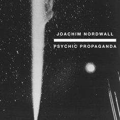 JOACHIM NORDWALL - Psychic Propaganda (HOSPITAL PRODUCTIONS)