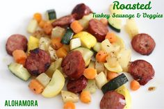 Alohamora: Open a Book: Roasted Turkey Sausage and Veggies {Healthy} {30 Minute Meal}