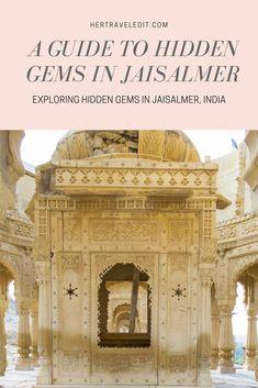 Her Travel Edit :Exploring Hidden Gems in Jaisalmer