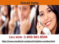 Gmail Help Issues Can Be Fixed All The Time 1-850-361-8504Make contact with our technical experts, if you are looking for the help to resolve Gmail Help issues. Our techies will help you out all the time because they know the needs of Gmail users. So, make a call at our toll-free helpline number 1-850-361-8504 to eliminate all your Gmail password issues. For more visit us our site. http://www.monktech.net/gmail-helpline-number.html
