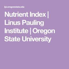 Nutrient Index | Linus Pauling Institute | Oregon State University