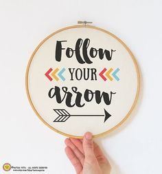 Follow your arrow quote Embroidery Hoop Art-hand by naturapicta