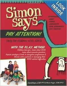 Simon Says Pay Attention: Help for Children with ADHD: Daniel Yeager LCSW, Marcie Yeager LCSW: 9780615315829: Amazon.com: Books