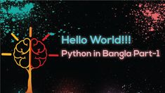 Hello World!!!!   বাংলায় পাইথন পার্ট-১   Learn Some More Python, Neon Signs, Learning, World, Movie Posters, Studying, Film Poster, Teaching, The World
