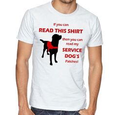 Items similar to If You Can Read This Shirt, Then You Can Read My Service Dog's Patches! Tshirt, Service Dog Shirt on Etsy Puppy Training Guide, Service Dog Training, Service Dogs, Training Dogs, Service Dog Patches, Psychiatric Service Dog, Dog Whisperer, Easiest Dogs To Train, Dog Training Techniques