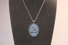 """Inspirational """"be the change"""" Glass Oval Pendant Necklace 30x40mm, 24"""" Chain, Vintage Silver by Mckenziepartyof5 on Etsy"""