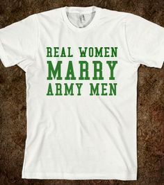 REAL WOMEN MARRY ARMY MEN - glamfoxx.com - Skreened T-shirts, Organic Shirts, Hoodies, Kids Tees, Baby One-Pieces and Tote Bags