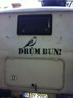 Drum bun where ever you may go!