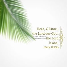 Hear, O Israel, the Lord our God is one. Mark 12:29b  Photo by Kate's Book Club on June 22, 2020.  #Regram via @www.instagram.com/p/CBxKcibF5Fb/ Encouraging Verses, Bible Verses, Verses About Love, Reading Club, June 22, Book Club Books, Word Of God, Christian Quotes, Israel