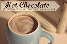 Hot Chocolate {the healthy & delicious version} | real food | desserts | honey