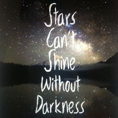 stars cannot shine without