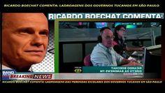 RICARDO BOECHAT COMENTA: LADROAGENS DAS MERENDAS ESCOLARES DOS GOVERNOS TUCANOS EM SÃO PAULO QUE PASSOU POR GERAÇÕES E GERAÇÕES TUCANAS E NUNCA DERAM EM NADA.