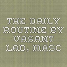 Ayurvedic Daily Routine by Vasant Lad, MASc