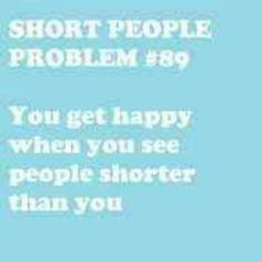 Haha!! It's true, I finally feel normal height! Haha