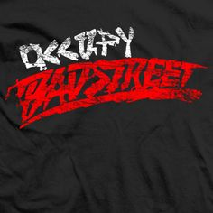Get your Occupy Badstreet T-Shirt here Wrestling Shirts, Politics, Sweatshirts, Tees, T Shirt, Women, T Shirts, Tee, Tee Shirts