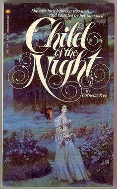 Cornelia Tree - Child of the Night Best Horror Movies, Horror Books, Vintage Gothic, Vintage Horror, Romance Novel Covers, Romance Novels, Archie Comics, Gothic Books, Vintage Book Covers