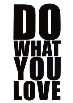 DO WHAT YOU LOVE www.successpathblog.blogspot.com