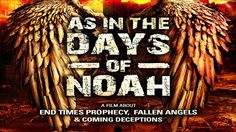 AS IN THE DAYS OF NOAH: End Time Prophecy, Fallen Angels & Coming Deception.The hour didn't really interest me, but the last hour is a wonderful collection of Scriptures combined with scenes from Hollywood 'end times' movies. End Times Prophecy, End Times Signs, End Of Days, The Son Of Man, Satan, Fallen Angels, Youtube, Christian Movies, Christian Life