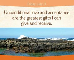 Unconditional love and acceptance...