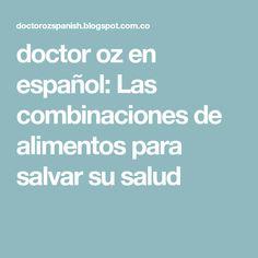 doctor oz en español: Las combinaciones de alimentos para salvar su salud
