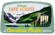 Chateau Lake Louise Luggage Lable | Canadian Pacific Railway
