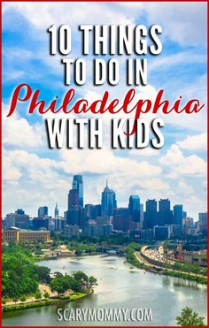 Planning on a trip with you and the kids in Philadelphia, Pennsylvania? There's nobody who can help you plan a trip better than a mom who lives there. Get great tips and ideas for fun things to do with the kids in Scary Mommy's travel guide!  summer | spring break | family vacation | parenting advice
