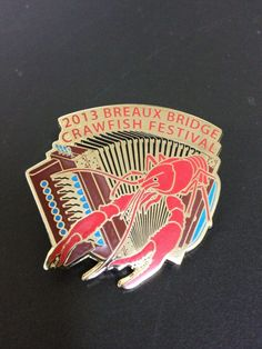 2013 Crawfish Festival Pin. Also available on our website, Precious Past in Downtown Breaux Bridge, and at the 2013 crawfish festival, of course!