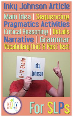 Learn about Inky Johnson and target Every Goal for your 6-12th grade speech therapy students with this handy unit.     [Each unit includes an informational article, main idea, sequencing, pragmatics, critical reasoning, details, narrative, grammar, and vocabulary activities]
