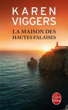 Découvrez La maison des hautes falaises de Karen Viggers sur Booknode, la communauté du livre
