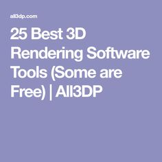 25 Best 3D Rendering Software Tools (Some are Free) | All3DP