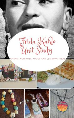 A Unit Study on Frida Kahlo, includes crafts, foods, printables and lots of other activities for learning about the famous surrealist artist from Mexico