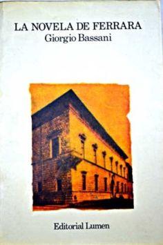 """100 ANOS DO NACEMENTO DE GIORGIO BASSANI.  """"La novela de Ferrara""""  SIGNATURA: L4t-BASSANI-nov http://kmelot.biblioteca.udc.es/record=b1188465~S1*gag"""