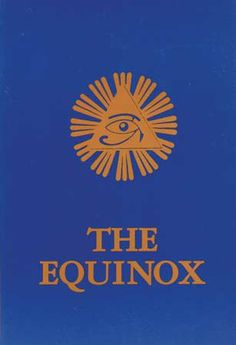 Blue Equinox by Aleister Crowley This book contains key introductory material to the occult society known as Ordo Templi Orientis, along with a history of the Order after Crowley's death, providing many wonderful insights into the ritual magic and spiritual practice of the order. - See more at: http://www.mythical-gardens.com