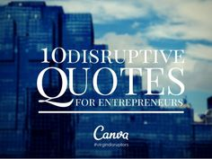 10 Disruptive Quotes for Enterpreneurs by Guy Kawasaki via slideshare