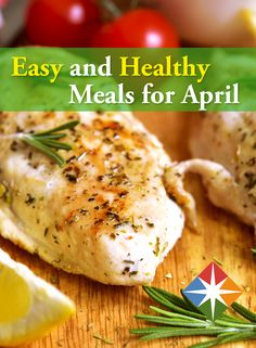 Spring into health with these easy, nutritious meals. Whether you're craving chicken or a salad, you'll find a delicious, healthy and diet-friendly recipe for the whole family.