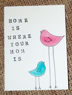 Home is where your mom is. $3.50, via Etsy.