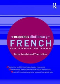 A frequency dictionary of French : core vocabulary for learners / Deryle Lonsdale, Yvon Le Bras.