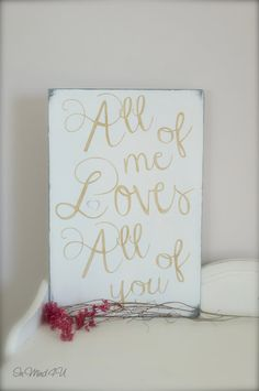 All of Me Loves All of You Wall Art Wedding SignCustom by InMind4U, $48.00