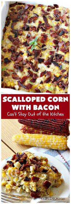 Scalloped Corn with Bacon – Can't Stay Out of the Kitchen Holiday Side Dishes, Thanksgiving Side Dishes, Side Dishes Easy, Side Dish Recipes, Best Vegetable Recipes, Vegetable Dishes, Best Corn Casserole Recipe, Bacon Recipes, Cooking Recipes