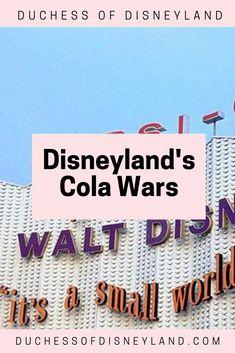 Disneyland, Coca-Cola, Pepsi Pepsi, Coke, Coca Cola, Disneyland History, Cola Wars, Small World, Battle, Cola