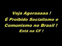 """BRASIL PROÍBE SOCIALISMO COMUNISMO ESTÁ NA """"CONSTITUIÇÃO FEDERAL """""""
