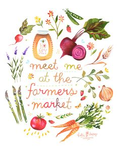 Farmers Markets - best way to spend a Saturday morning...fresh veggies/fruits/herbs, baked goods, gorgeous flowers...love it!!
