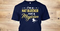 This Shirt Makes A Great Gift For You And Your Family.  Hat Blocker - Not Magician .Ugly Sweater, Xmas  Shirts,  Xmas T Shirts,  Job Shirts,  Tees,  Hoodies,  Ugly Sweaters,  Long Sleeve,  Funny Shirts,  Mama,  Boyfriend,  Girl,  Guy,  Lovers,  Papa,  Dad,  Daddy,  Grandma,  Grandpa,  Mi Mi,  Old Man,  Old Woman, Occupation T Shirts, Profession T Shirts, Career T Shirts,