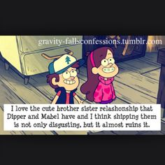 I love dipper and mabel's twin relationship ||| THANK YOU! I really hate when people ship them, I feel bad