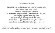 I overthink everything.......