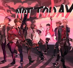 BTS NOT TODAY <3-<3