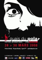 4ème édition Festival Quais du Polar de Lyon (69001) : 28-30/03/2008