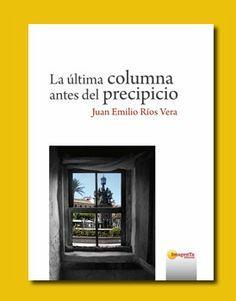 La última columna antes del precipicio / Juan Emilio Ríos Vera