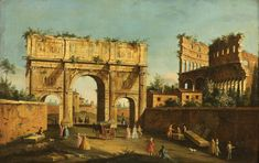 The Colosseum and Arch of Constantine, Rome, Canaletto, Oil on canvas  Giovanni Antonio Canal (1697 – 1768), better known as Canaletto, an Italian painter of city views or vedute, of Venice. He also painted imaginary views (referred to as capricci), although the demarcation in his works between the real and the imaginary is never quite clearcut.He was further an important printmaker using the etching technique.